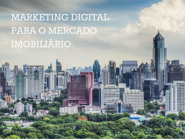 MARKETING DIGITAL PARA O MERCADO IMOBILIÁRIO