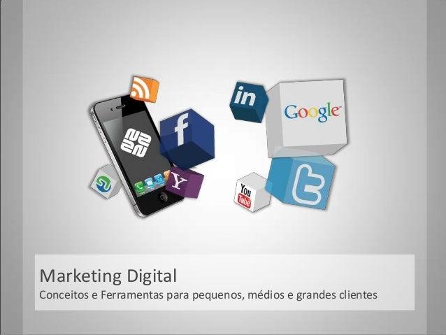 Marketing Digital Conceitos e Ferramentas para pequenos, médios e grandes clientes