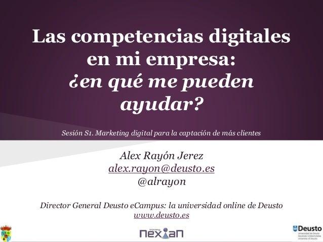 Alex Rayón Jerez alex.rayon@deusto.es @alrayon Director General Deusto eCampus: la universidad online de Deusto www.deusto...