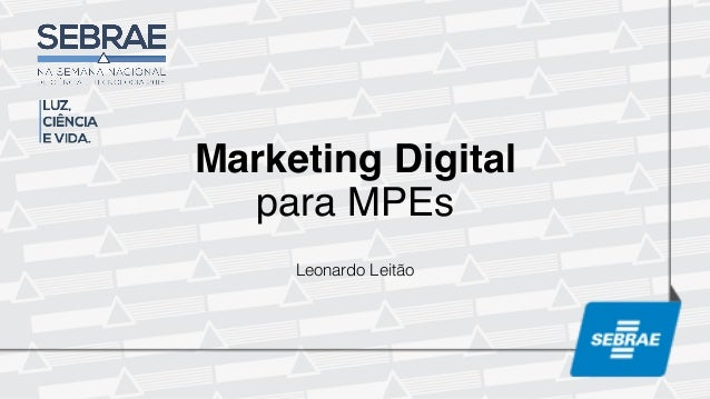 Marketing Digital para MPEs Leonardo Leitão!