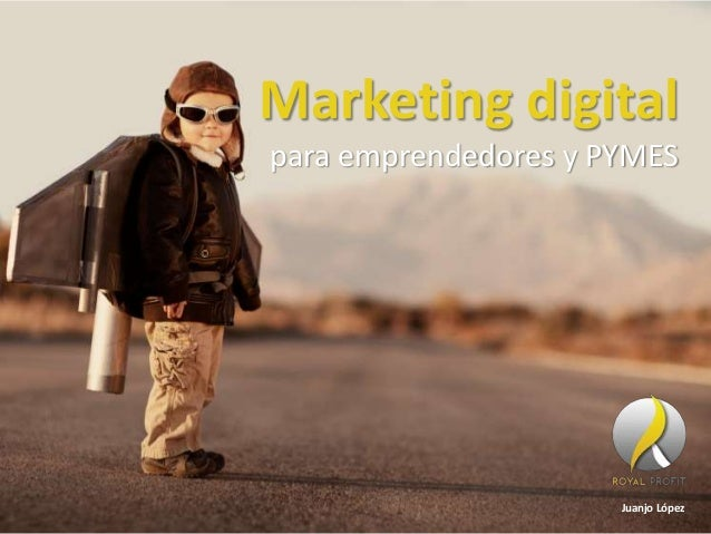 Marketing digital para emprendedores y PYMES Juanjo López