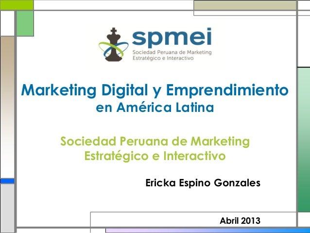 Marketing Digital y Emprendimiento         en América Latina    Sociedad Peruana de Marketing        Estratégico e Interac...