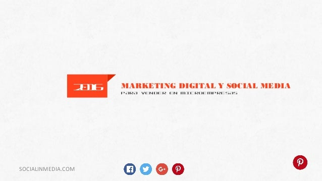 MARKETING DIGITAL Y SOCIAL MEDIA PARA VENDER EN MICROEMPRESAS 2016 SOCIALINMEDIA.COM