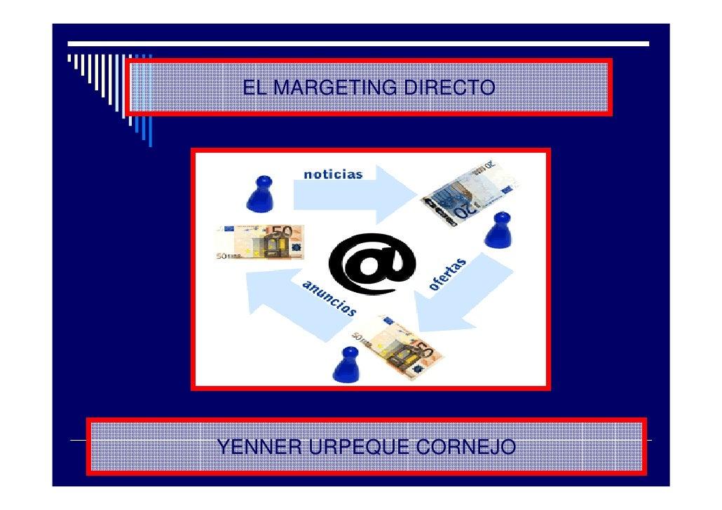 EL MARGETING DIRECTO     YENNER URPEQUE CORNEJO