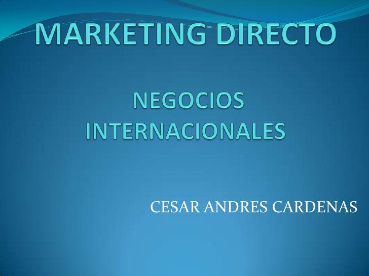 MARKETING DIRECTONEGOCIOS INTERNACIONALES<br />CESAR ANDRES CARDENAS<br />