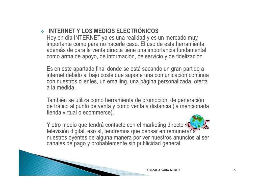 INTERNET Y LOS MEDIOS ELECTRÓNICOS Hoy en día INTERNET ya es una realidad y es un mercado muy importante como para no hace...