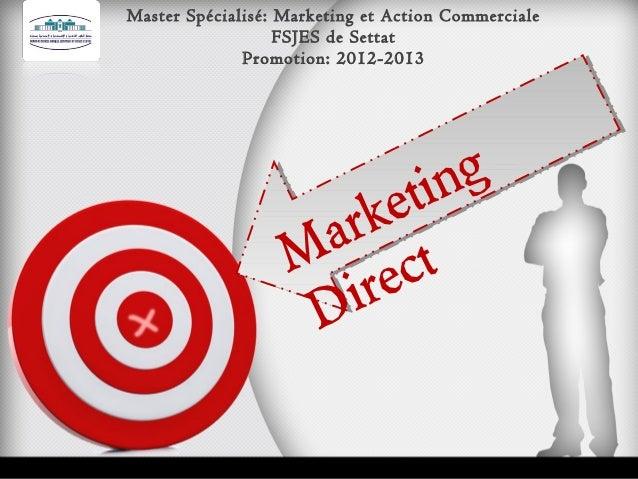 Master Spécialisé: Marketing et Action Commerciale FSJES de Settat Promotion: 2012-2013  g ti n ke ar t M ec ir D