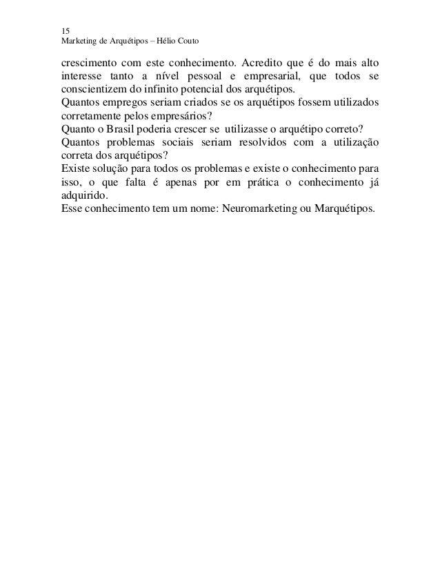 15 Marketing de Arquétipos – Hélio Couto crescimento com este conhecimento. Acredito que é do mais alto interesse tanto a ...