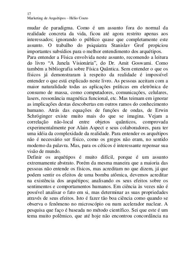17 Marketing de Arquétipos – Hélio Couto mudar de paradigma. Como é um assunto fora do normal da realidade concreta da vid...