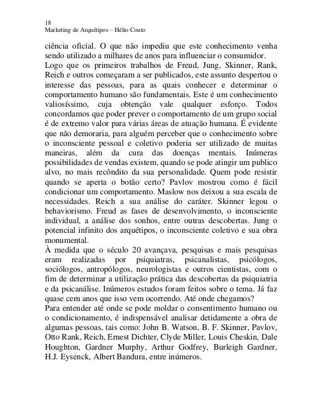 18 Marketing de Arquétipos – Hélio Couto ciência oficial. O que não impediu que este conhecimento venha sendo utilizado a ...