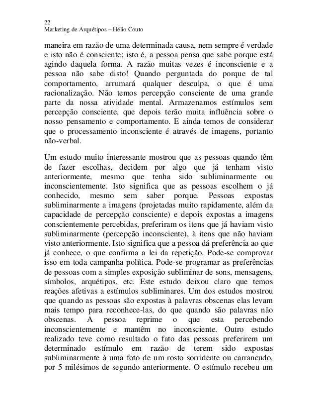 22 Marketing de Arquétipos – Hélio Couto maneira em razão de uma determinada causa, nem sempre é verdade e isto não é cons...