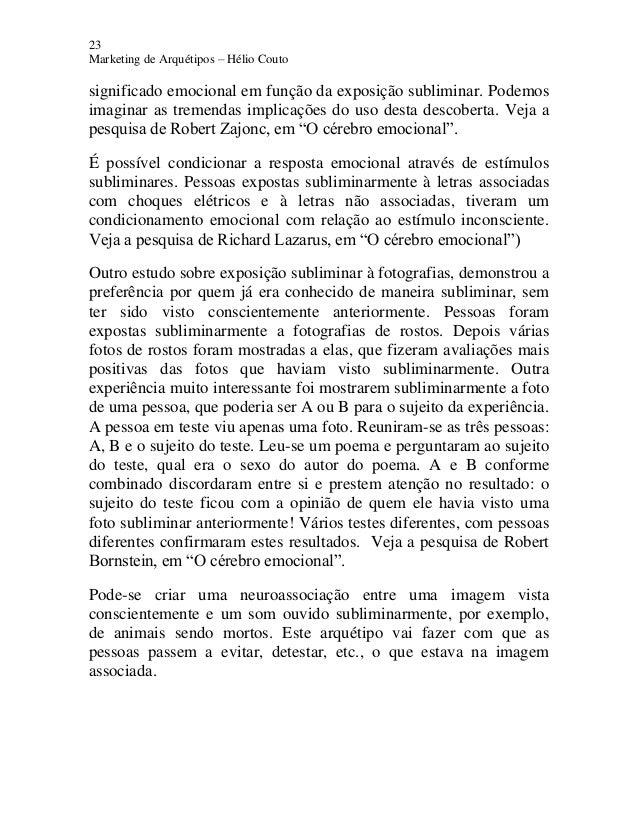 23 Marketing de Arquétipos – Hélio Couto significado emocional em função da exposição subliminar. Podemos imaginar as trem...