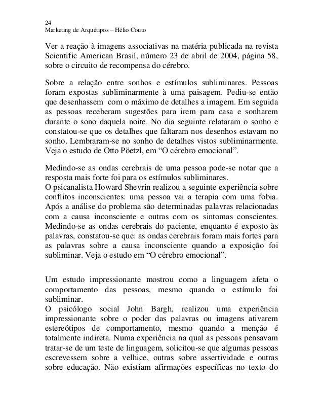 24 Marketing de Arquétipos – Hélio Couto Ver a reação à imagens associativas na matéria publicada na revista Scientific Am...