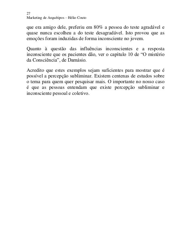 27 Marketing de Arquétipos – Hélio Couto que era amigo dele, preferiu em 80% a pessoa do teste agradável e quase nunca esc...