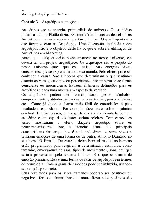 28 Marketing de Arquétipos – Hélio Couto Capítulo 3 – Arquétipos e emoções Arquétipos são as energias primordiais do unive...