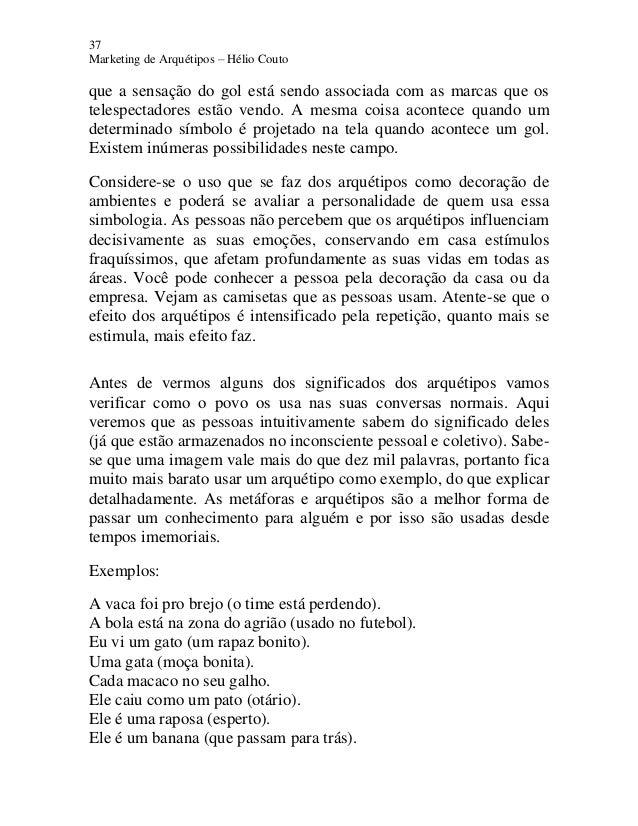 37 Marketing de Arquétipos – Hélio Couto que a sensação do gol está sendo associada com as marcas que os telespectadores e...