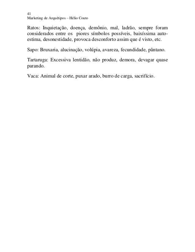 41 Marketing de Arquétipos – Hélio Couto Ratos: Inquietação, doença, demônio, mal, ladrão, sempre foram considerados entre...