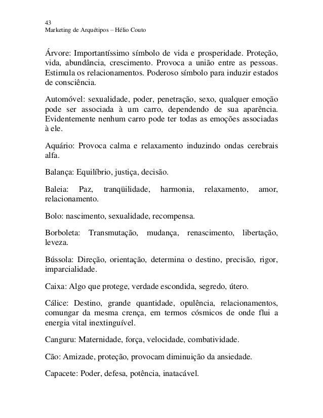 43 Marketing de Arquétipos – Hélio Couto Árvore: Importantíssimo símbolo de vida e prosperidade. Proteção, vida, abundânci...