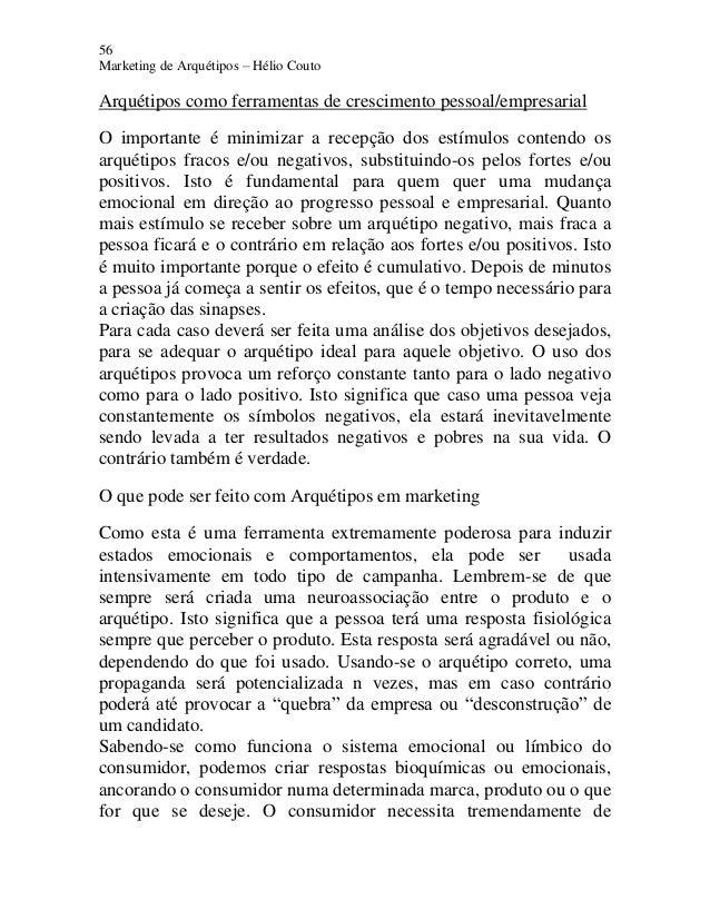 56 Marketing de Arquétipos – Hélio Couto Arquétipos como ferramentas de crescimento pessoal/empresarial O importante é min...