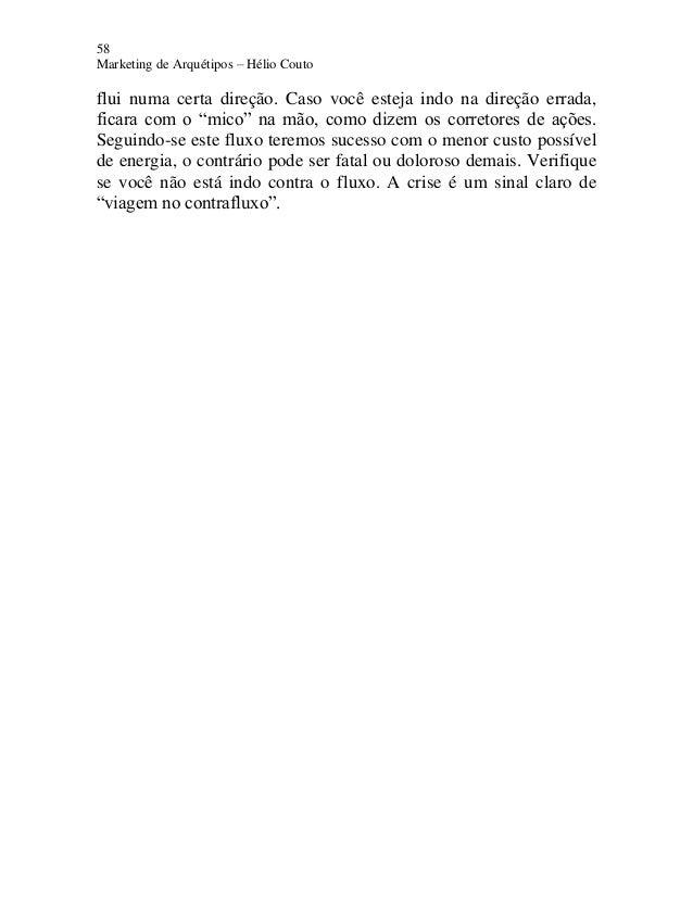 """58 Marketing de Arquétipos – Hélio Couto flui numa certa direção. Caso você esteja indo na direção errada, ficara com o """"m..."""