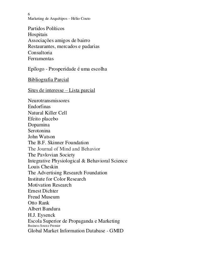 6 Marketing de Arquétipos – Hélio Couto Partidos Políticos Hospitais Associações amigos de bairro Restaurantes, mercados e...