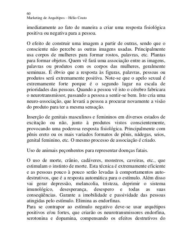60 Marketing de Arquétipos – Hélio Couto imediatamente ao fato de maneira a criar uma resposta fisiológica positiva ou neg...