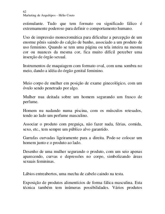 62 Marketing de Arquétipos – Hélio Couto estimulante. Tudo que tem formato ou significado fálico é extremamente poderoso p...