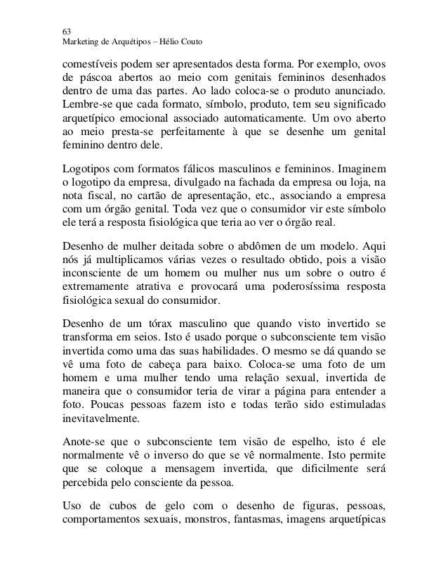 63 Marketing de Arquétipos – Hélio Couto comestíveis podem ser apresentados desta forma. Por exemplo, ovos de páscoa abert...