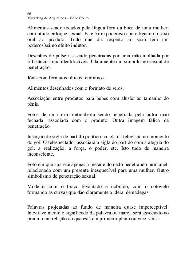 66 Marketing de Arquétipos – Hélio Couto Alimentos sendo tocados pela língua fora da boca de uma mulher, com nítido enfoqu...