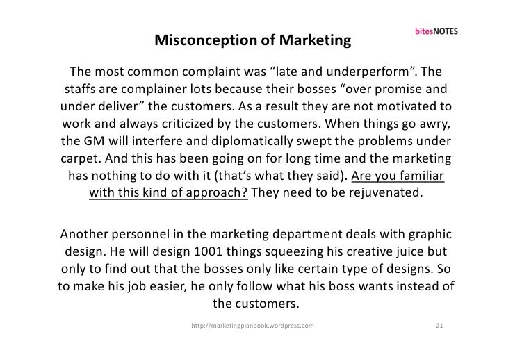 """Misconception of Marketing   The most common complaint was """"late and underperform"""". The  staffs are complainer lots becaus..."""