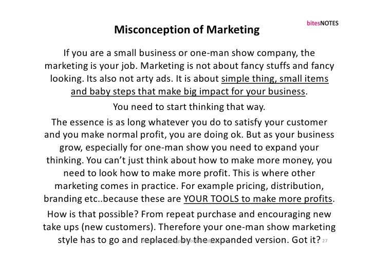 Misconception of Marketing      If you are a small business or one-man show company, the marketing is your job. Marketing ...