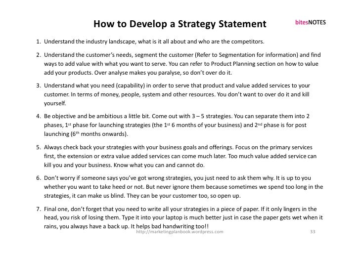 How to Develop a Strategy Statement 1. Understand the industry landscape, what is it all about and who are the competitors...