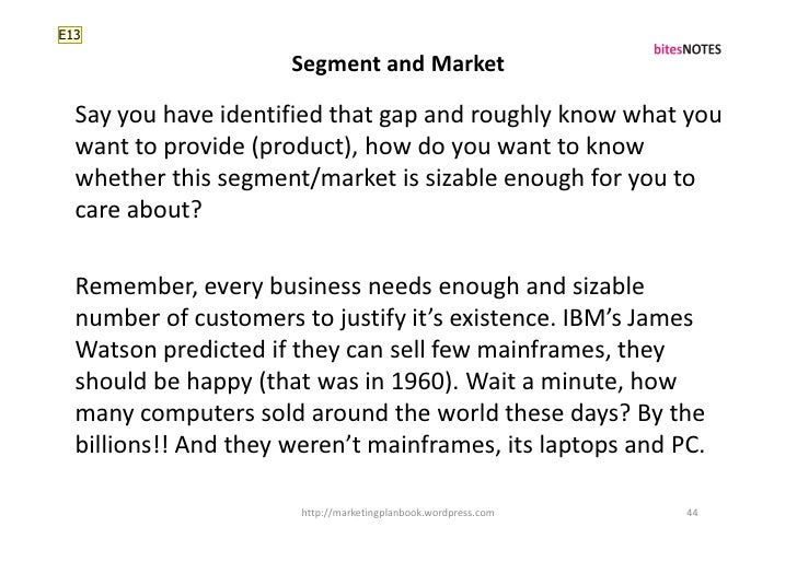 E13                        Segment and Market    Say you have identified that gap and roughly know what you   want to prov...