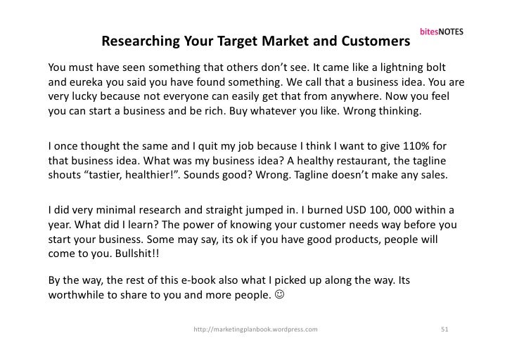 Researching Your Target Market and Customers You must have seen something that others don't see. It came like a lightning ...