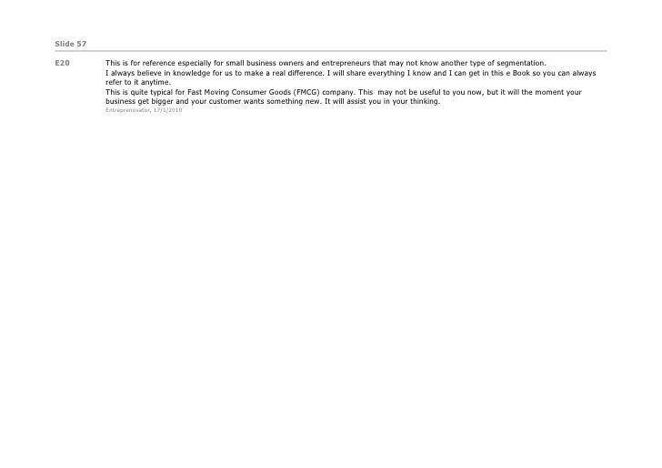 Slide 57  E20        This is for reference especially for small business owners and entrepreneurs that may not know anothe...