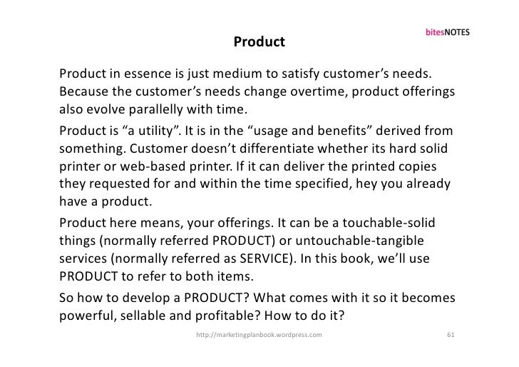 Product Product in essence is just medium to satisfy customer's needs. Because the customer's needs change overtime, produ...