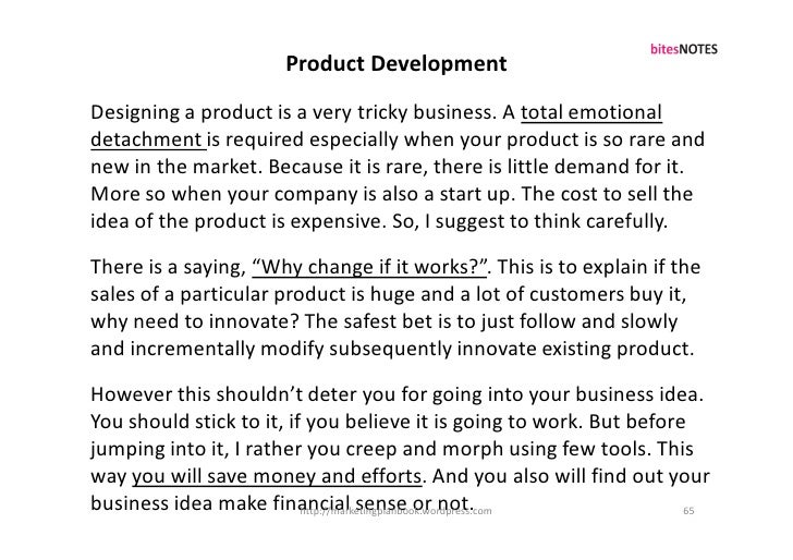 Product Development Designing a product is a very tricky business. A total emotional detachment is required especially whe...