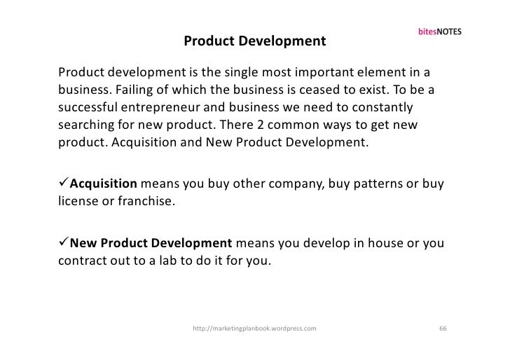 Product Development Product development is the single most important element in a business. Failing of which the business ...