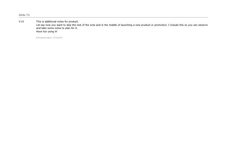 Slide 71  E28        This is additional notes for product.            Let say now you want to skip the rest of the note an...