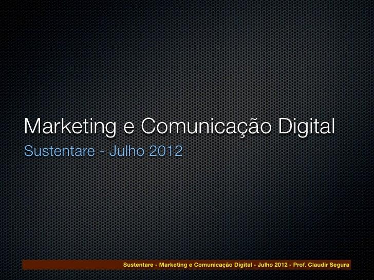 Marketing e Comunicação DigitalSustentare - Julho 2012              Sustentare - Marketing e Comunicação Digital - Julho 2...