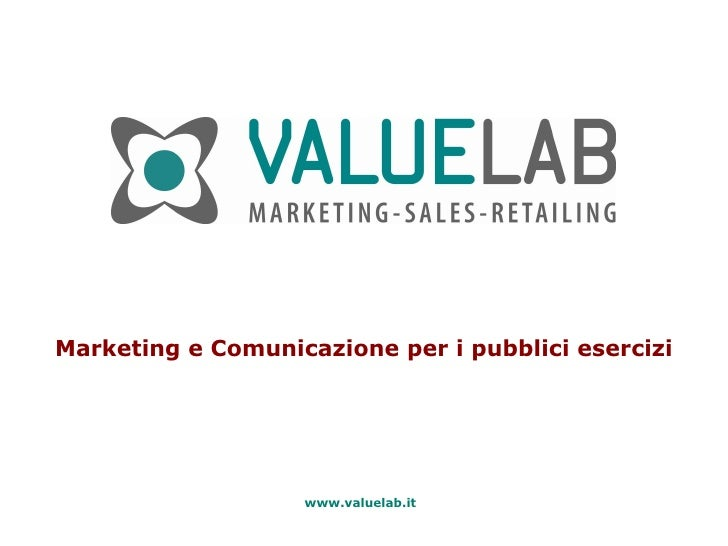 Marketing e Comunicazione per i pubblici esercizi www.valuelab.it