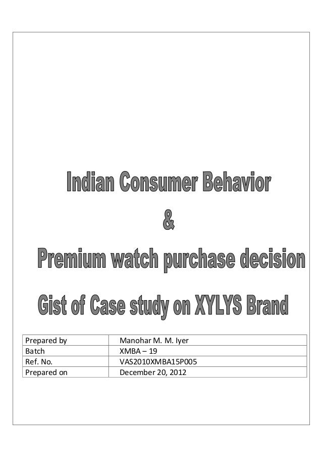 xylys case study A harvard xylys case study - exploring consumer perception about premium watches in indian context.