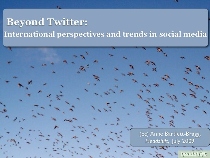 Beyond Twitter: International perspectives and trends in social media                                        (cc) Anne Bar...