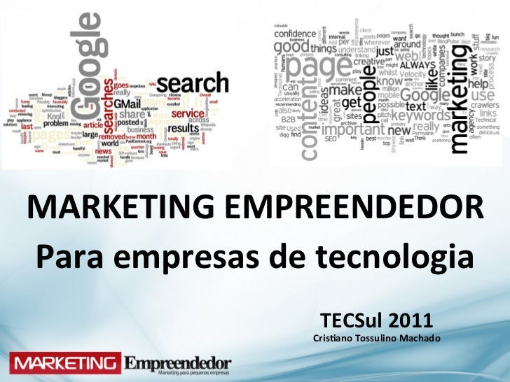 MARKETING	  EMPREENDEDOR	  Para	  empresas	  de	  tecnologia	                    	                     	                  ...
