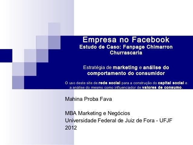 Empresa no Facebook        Estudo de Caso: Fanpage Chimarron                   Churrascaria          Estratégia de marketi...