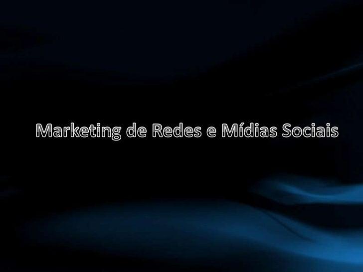 Marketing de Redes e Mídias Sociais<br />