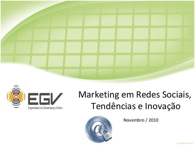 Marketing em Redes Sociais, Tendências e Inovação Novembro / 2010