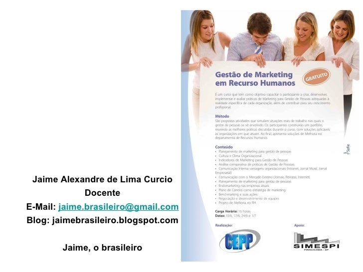 <ul><li>Jaime Alexandre de Lima Curcio </li></ul><ul><li>Docente </li></ul><ul><li>E-Mail:  [email_address] </li></ul><ul>...