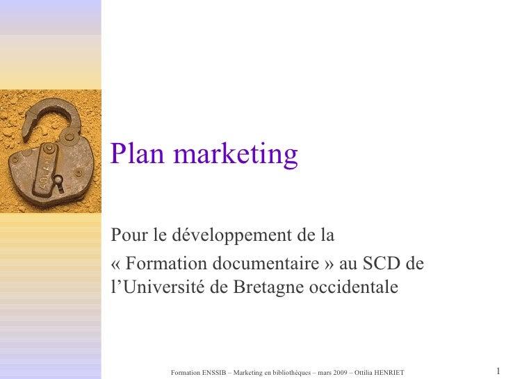Plan marketing Pour le développement de la «Formation documentaire» au SCD de l'Université de Bretagne occidentale
