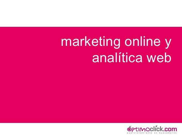 <ul><li>marketing online y analítica web </li></ul>